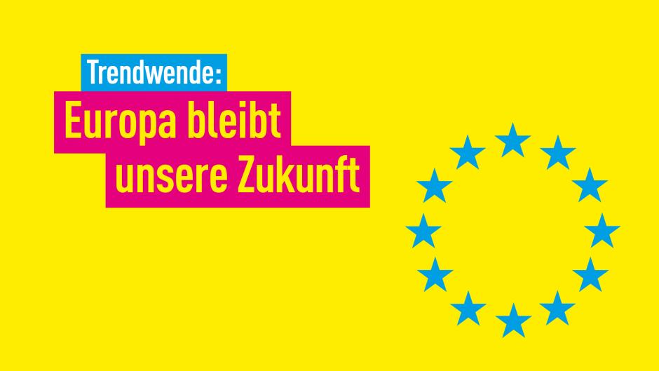 Europa bleibt unsere Zukunft